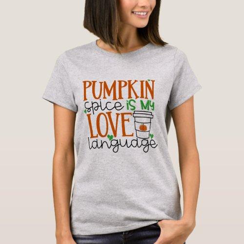 Pumpkin Spice is My Love Language Shirt