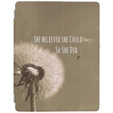 Quote: She believed she could so she Did iPad Smart Cover