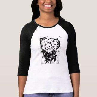 Rachel Doodle Art - Don't Quit Tshirt