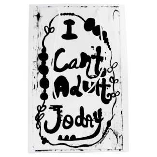 Rachel Doodle Art - I Can't Adult Today Medium Gift Bag