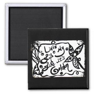 Rachel Doodle Art - Livin My Life Like It's Golden 2 Inch Square Magnet