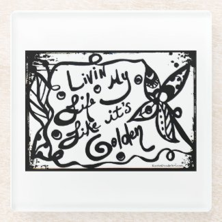 Rachel Doodle Art - Livin My Life Like It's Golden Glass Coaster