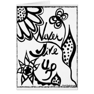 Rachel Doodle Art - Never Give Up Greeting Card