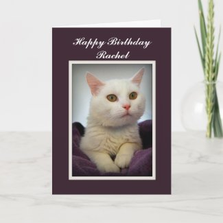 Rachel Happy Birthday White Cat Card