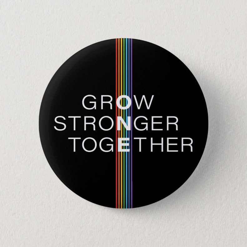 Rainbow Stripe Pride Grow Stronger Together Button