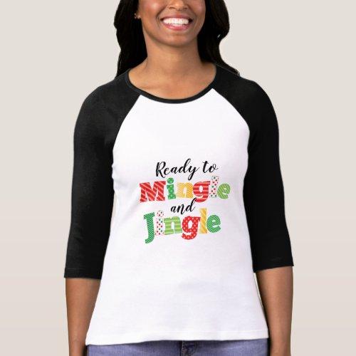 Ready to Mingle and Jingle Christmas T-Shirt