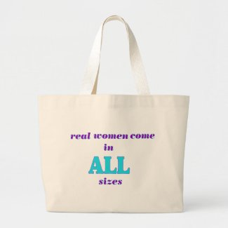 Real Women come in ALL sizes Canvas Bags