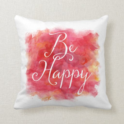 Red Be Happy Inspirational Watercolor Quote Throw Pillow