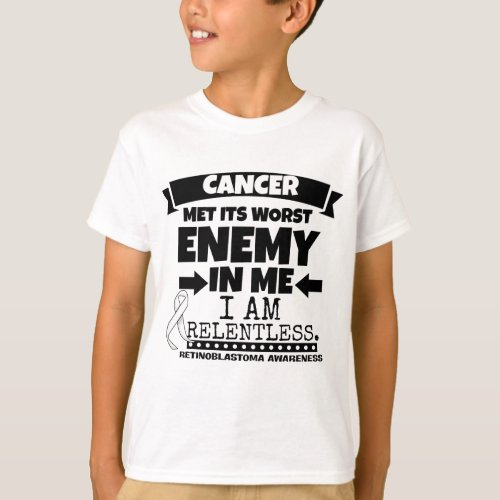 Retinoblastoma Cancer Met Its Worst Enemy in Me T-Shirt