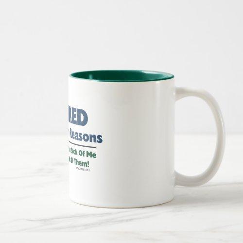 Retired For Health Reasons Two-Tone Coffee Mug