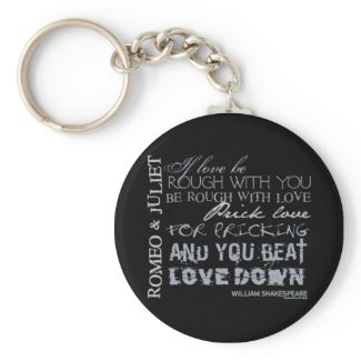 Romeo & Juliet Love Quote keychain