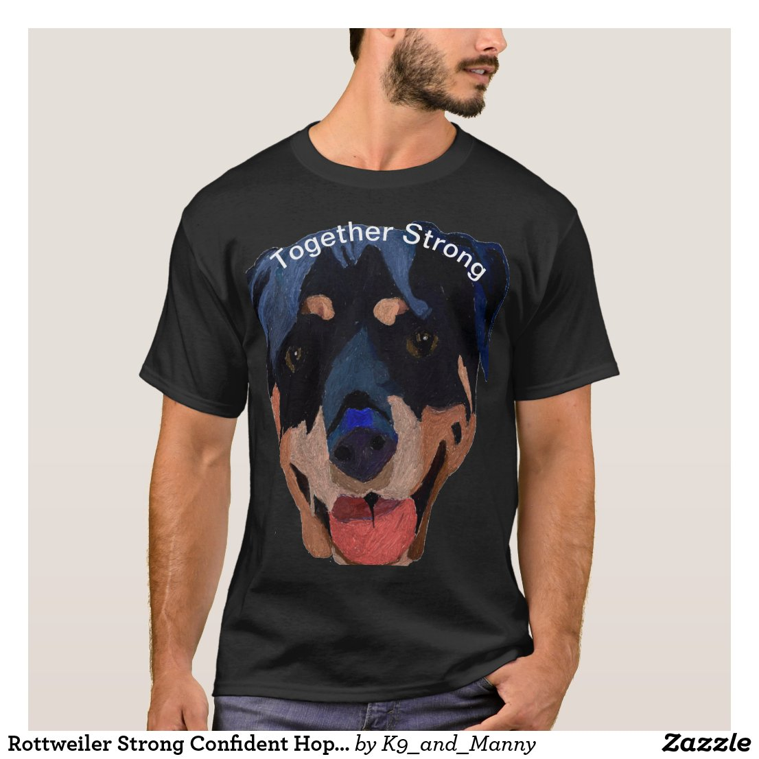 Rottweiler Strong Confident Hopeful T-Shirt