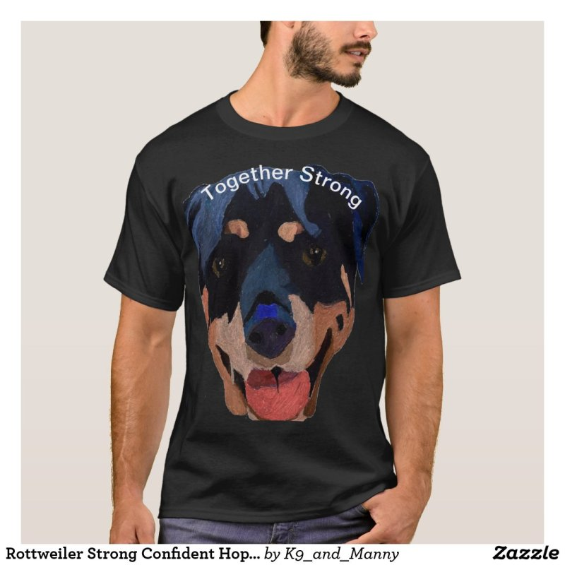 Rottweiler Strong Confident Hopeful T-Shirt