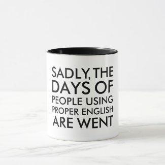 Sadly People Using Proper English Spelling Mug