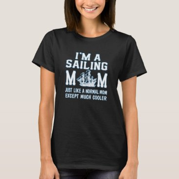 SAILING MOM T-Shirt