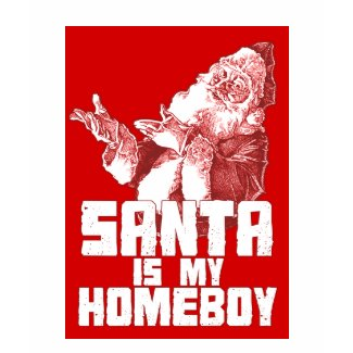 Santa is my Homeboy T-Shirt shirt