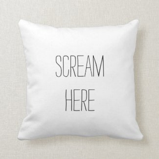 Scream Here Funny Pillow