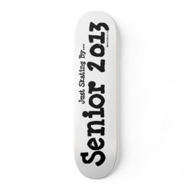 Senior 2013 - Skating By - Skateboard