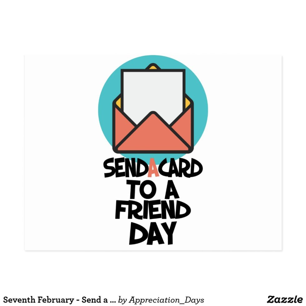 Seventh February - Send a Card to a Friend Day