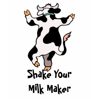 Shake Your Milk Maker T-shirt shirt