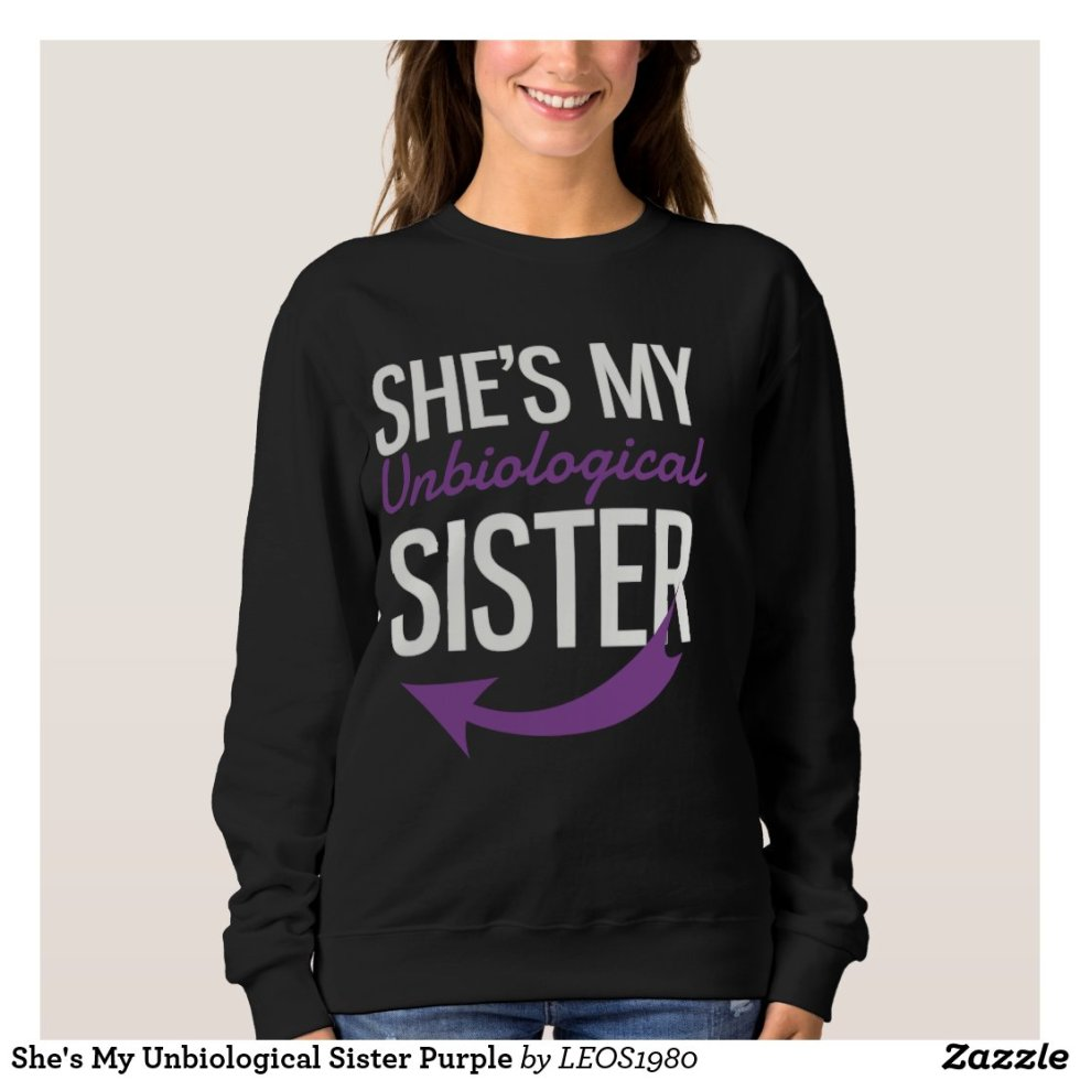 She's My Unbiological Sister Purple Matching Shirts For Friends