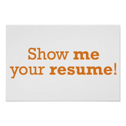 Show me your resume poster  Zazzle