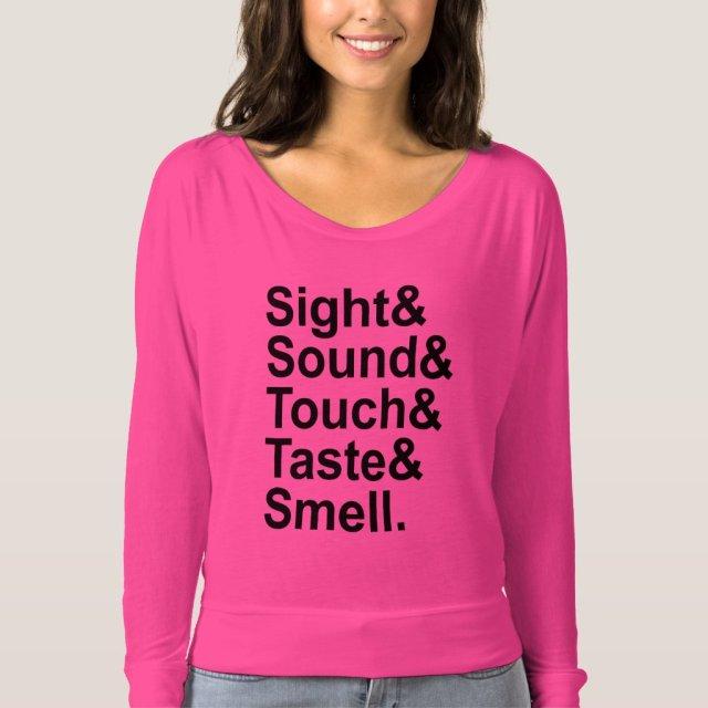 Sight Sound Touch Taste Smell | Five Senses T-Shirt