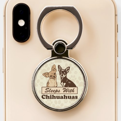 Sleeps With Chihuahuas Phone Ring Stand