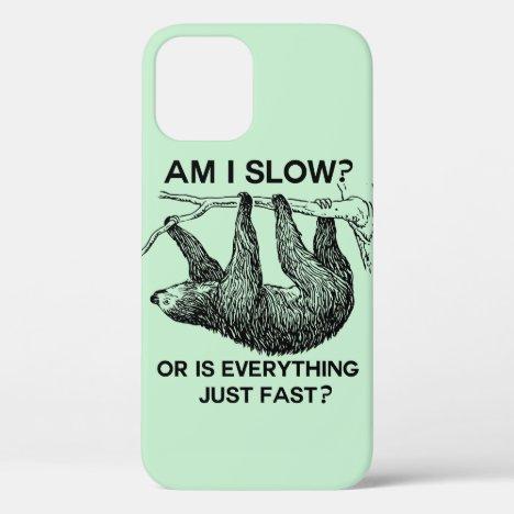 Sloth am I slow? iPhone 12 Case