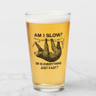 Sloth am I slow? Glass