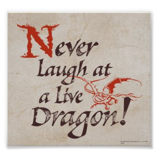 Smaug - Never Laugh At A Live Dragon Print