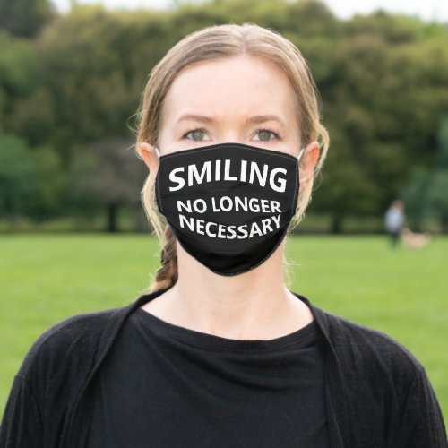 Smiling No Longer Necessary Adult Cloth Face Mask