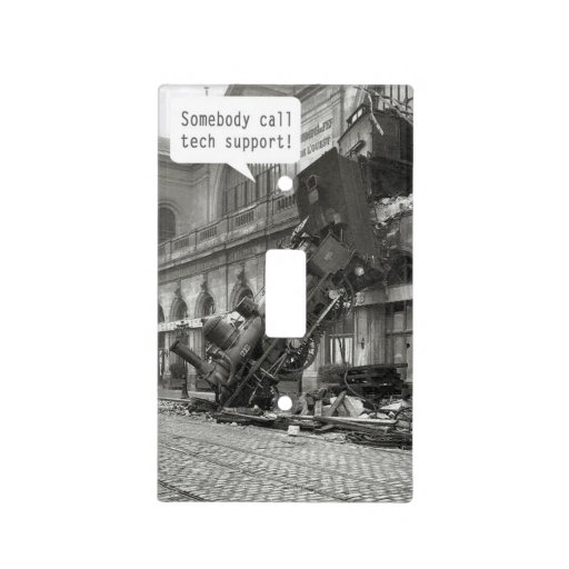 Somebody Call Tech Support Train Wreck Light Switch Plate  Zazzle