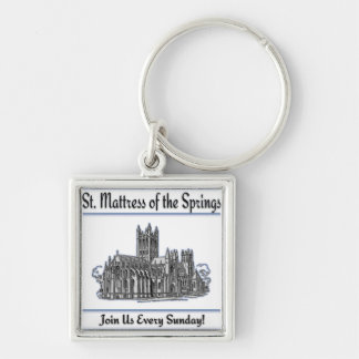 """St. Mattress Of The Springs"" Church Keychains"
