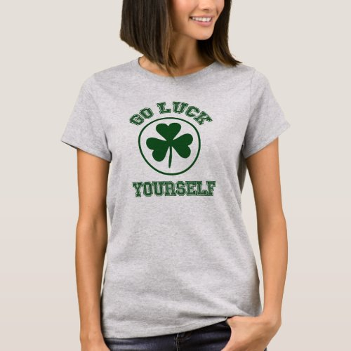 St. Patrick's Day Go Luck Yourself Tee
