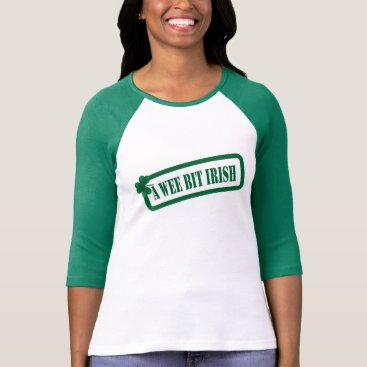 St. Patrick's Day Wee Bit Irish Ladies G Raglan T-Shirt