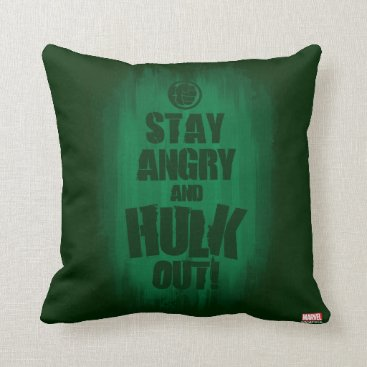 Stay Angry And Hulk Out Throw Pillow