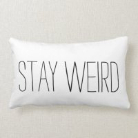 Stay Weird Pillow | Zazzle