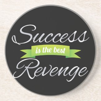 Success Is The Best Revenge - Available at Zazzle