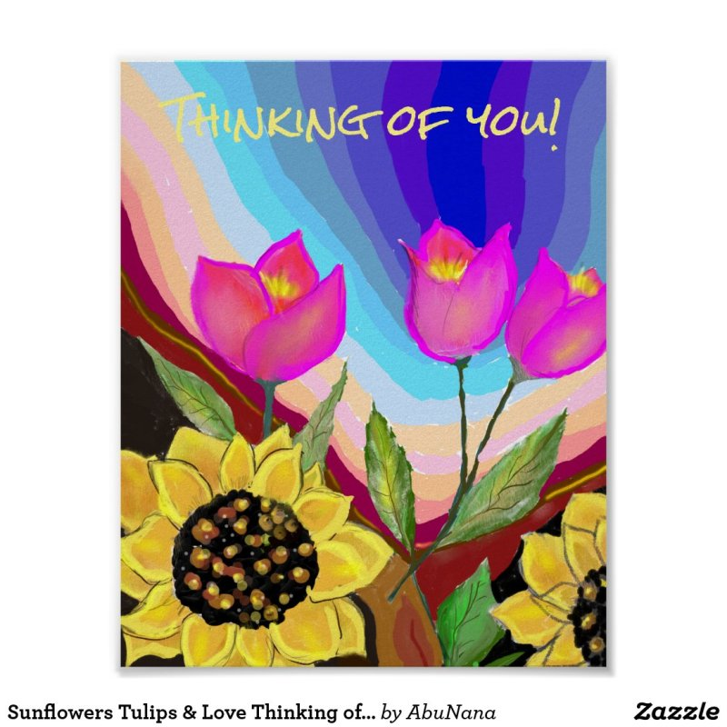 Sunflowers Tulips & Love Thinking of You Poster