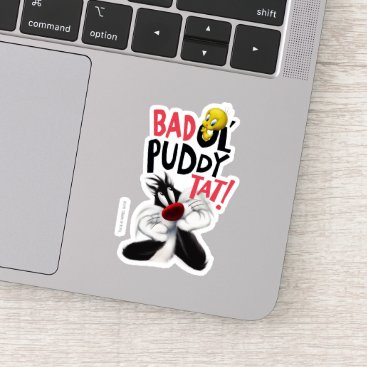SYLVESTER™ & TWEETY™- Bad Ol' Puddy Tat Sticker