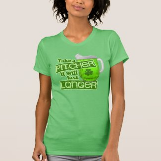 Take a pitcher it will last longer t shirt