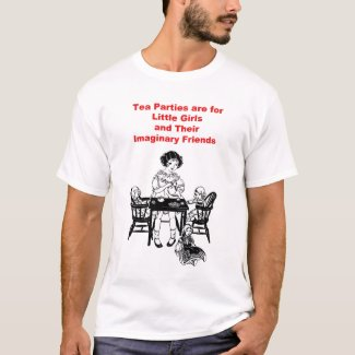 Tea Parties are For Little Girls shirt