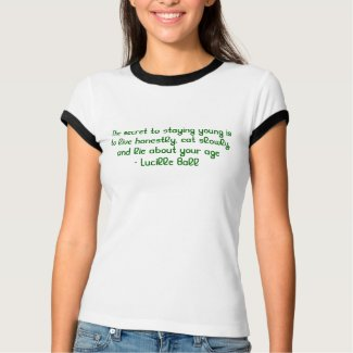Th e secret to staying young is to live honestly shirt