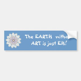 The EARTH without ART is just EH! Quote