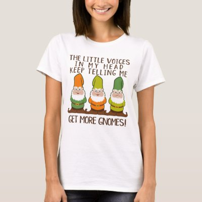 The Littles Voices Get More Gnomes T-Shirt