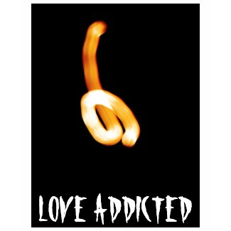 The Love Addicted shirt