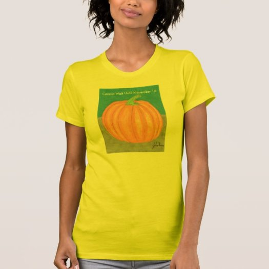 The Pumpkin I Cannot Wait Until November 1st Shirts