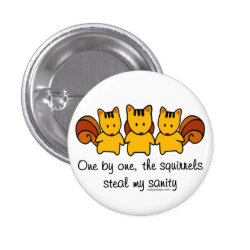 The squirrels steal my sanity button