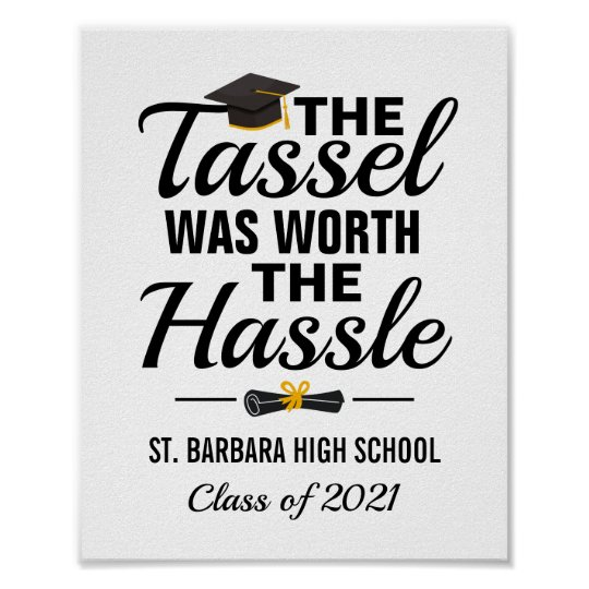 The Tassel Was Worth The Hassle Graduation Quote Poster